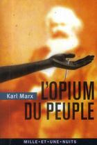 Couverture du livre « L'opium du peuple » de Karl Marx aux éditions Mille Et Une Nuits