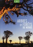 Couverture du livre « Arbres et forêts du monde » de Dominique Seytre aux éditions Geo