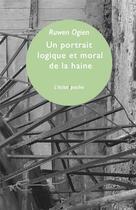 Couverture du livre « Un portrait logique et moral de la haine » de Ruwen Ogien aux éditions Eclat