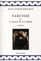 Couverture du livre « Narcisse ou l'amant de lui-même » de Rousseau/Jean-Jacque aux éditions Desjonqueres