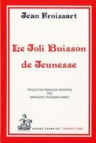 Couverture du livre « Le joli buisson de jeunesse » de Jean Froissart aux éditions Honore Champion