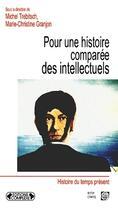 Couverture du livre « Pour une histoire comparée des intellectuels » de Granjon/Granjon aux éditions Complexe