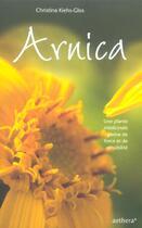 Couverture du livre « Arnica - force et sensibilite » de Keihs-Glos Christina aux éditions Aethera
