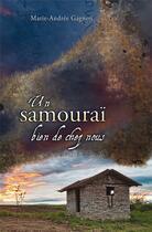 Couverture du livre « Un samouraï bien de chez nous » de Marie-Andree Gagnon aux éditions Cruciforme