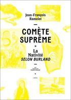 Couverture du livre « Comète suprême ; la nativité selon Burland » de Jean-Francois Ramelet aux éditions Art Et Fiction