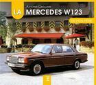 Couverture du livre « La Mercedes W123 de mon père » de Antoine Gregoire aux éditions Etai