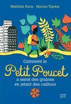 Couverture du livre « Comment le Petit Poucet a semé des graines en jetant des cailloux » de Mathilde Paris et Marion Tigreat aux éditions Dyozol