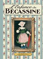 Couverture du livre « Bécassine T.1 ; l'enfance de Bécassine » de Caumery et Joseph-Porphyre Pinchon aux éditions Gautier Languereau