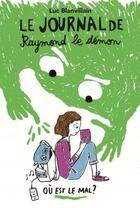 Couverture du livre « Le journal de Raymond le démon t.1 ; ou est le mal ? » de Luc Blanvillain et Sarah Vignon aux éditions Ecole Des Loisirs