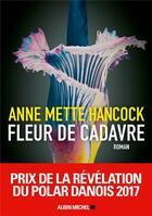 Couverture du livre « Fleur de cadavre » de Anne Mette Hancock aux éditions Albin Michel
