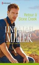 Couverture du livre « Retour à Stone Creek » de Linda Lael Miller aux éditions Harlequin