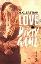 Couverture du livre « Love is a dirty game » de N.C. Bastian aux éditions Harlequin
