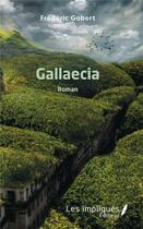 Couverture du livre « Gallaecia » de Frederic Gobert aux éditions Les Impliques