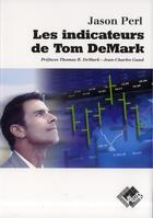 Couverture du livre « Les indicateurs de Tom DeMark » de Jason Perl aux éditions Valor
