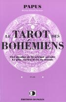 Couverture du livre « Tarot des bohemiens - clef science occulte » de Papus aux éditions Dangles