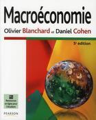Couverture du livre « Macroéconomie (5e édition) » de Olivier Blanchard et Daniel Cohen aux éditions Pearson