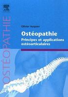 Couverture du livre « Ostéopathie ; principes et applications ostéoarticulaires » de Olivier Auquier aux éditions Elsevier-masson