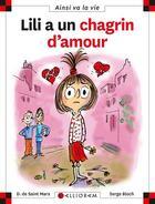 Couverture du livre « Lili a un chagrin d'amour » de Serge Bloch et Dominique De Saint-Mars aux éditions Calligram