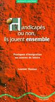 Couverture du livre « Handicapes ou non ils jouent ensemble » de Laurent Thomas aux éditions Yves Michel