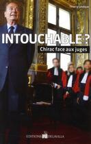 Couverture du livre « Intouchable ? Chirac face aux juges » de Thierry Leveque aux éditions De La Villa