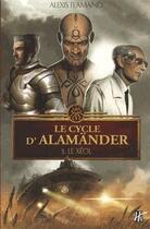 Couverture du livre « Le cycle d'Alamänder T.3 ; le Xéol » de Alexis Flamand aux éditions L'homme Sans Nom