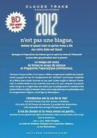 Couverture du livre « 2012 n'est pas une blague, même si quasi tout ce qu'on vous a dit... est faux ! » de Claude Traks aux éditions Communicare
