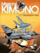 Couverture du livre « Missions Kimono T.3 ; scorpion noir » de Jean-Yves Brouard et Francis Nicole aux éditions Jyb Aventures