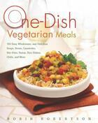 Couverture du livre « One-Dish Vegetarian Meals » de Robin Robertson aux éditions Harvard Common Press
