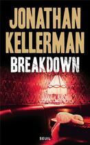 Couverture du livre « Breakdown » de Jonathan Kellerman aux éditions Seuil
