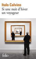 Couverture du livre « Si une nuit d'hiver un voyageur » de Italo Calvino aux éditions Gallimard
