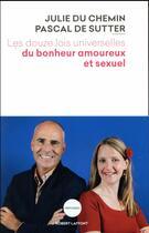 Couverture du livre « Les douze lois universelles du bonheur amoureux et sexuel » de Julie Du Chemin et Pascal De Sutter aux éditions Robert Laffont