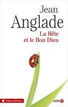 Couverture du livre « La bête et le bon Dieu » de Jean Anglade aux éditions Presses De La Cite