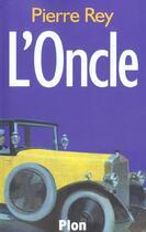Couverture du livre « L'Oncle » de Pierre Rey aux éditions Plon