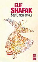 Couverture du livre « Soufi, mon amour » de Elif Shafak aux éditions 10/18