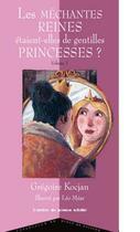 Couverture du livre « Les méchantes reines étaient-elles de gentilles princesses ? » de Gregoire Kocjan et Leo Mear aux éditions Atelier Du Poisson Soluble