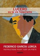 Couverture du livre « Lucero ou la vie fulgurante » de Anibal Malvar aux éditions Asphalte