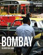 Couverture du livre « Bombay » de Olivier Da Lage aux éditions Bibliomonde