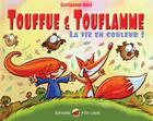 Couverture du livre « Touffue et Touflamme ; la vie en couleur ! » de Guillaume Neel aux éditions P'tit Louis