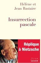 Couverture du livre « Insurrection pascale » de Jean Bastaire et Helene Bastaire aux éditions Salvator