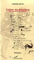 Couverture du livre « Cahier de brouillon - des poemes du desert - (djibouti) » de Chehem Watta aux éditions L'harmattan
