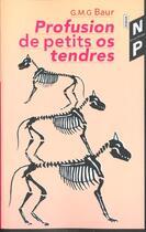 Couverture du livre « Profusion De Petits Os Tendres » de Gmg Baur aux éditions Nicolas Philippe