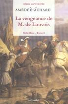 Couverture du livre « Vengeance de m de louvois - belle rose t 2 » de Amedee Achard aux éditions Alteredit