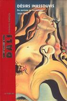 Couverture du livre « Salvador Dali Desirs Inassouvis ; Du Purisme Au Surrealisme » de Jean-Louis Gaillemin aux éditions Le Passage
