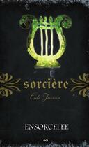 Couverture du livre « Sorcière t.6 ; ensorcelée » de Cate Tiernan aux éditions Editions Ada