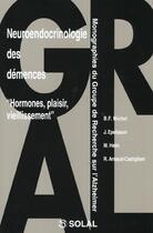 Couverture du livre « Neuroendocrinologie des demences : hormones, plaisirs, vieillissement » de Arnaud-Castiglioni aux éditions Solal