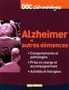 Couverture du livre « Alzheimer et autres démences : comportement et pathologies, prise en charge et accompagnement, activités et thérapies » de Marie-France Benois aux éditions Doc.editions