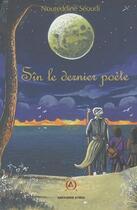 Couverture du livre « Sîn t.1 ; le dernier poète » de Noureddine Seoudi aux éditions Atria