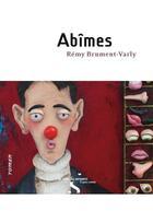 Couverture du livre « Abîmes » de Remy Brument-Varly aux éditions Le Rire Du Serpent