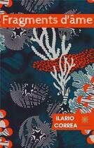 Couverture du livre « Fragments d'âme » de Ilario Correa aux éditions Le Lys Bleu