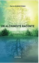 Couverture du livre « Un alchimiste raconte » de Patrick Burensteinas aux éditions Massot Editions